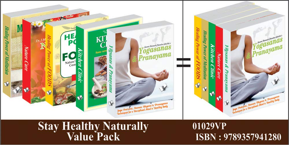 Stay Healthy Naturally Value Pack: Set of Books  for Maintenance of Body Fitness and Health Naturally
