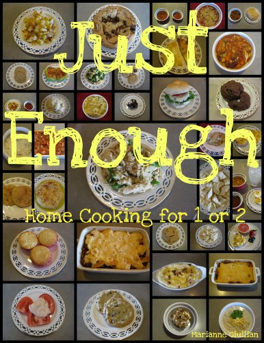 Just Enough: Home Cooking for 1 or 2 by [Giullian, Marianne]