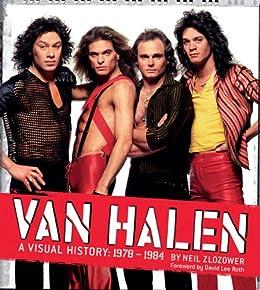 547fb68f40c Van Halen  A Visual History  1978 - 1984 - Kindle edition by Neil ...
