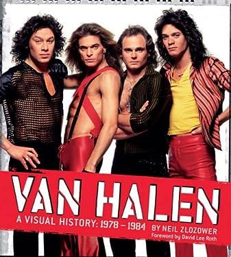 Van Halen: A Visual History: 1978 - 1984