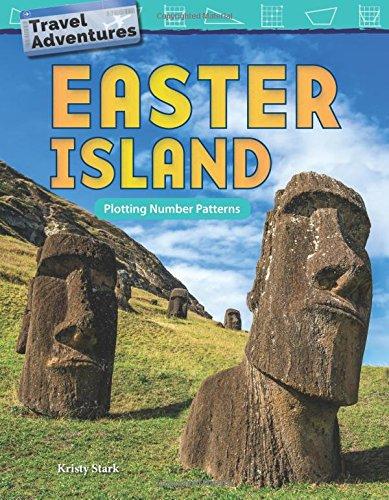 Travel Adventures: Easter Island: Plotting Number Patterns (Travel Adventures: Mathematics Readers)
