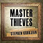 Master Thieves: The Boston Gangsters Who Pulled off the World's Greatest Art Heist | Stephen Kurkjian
