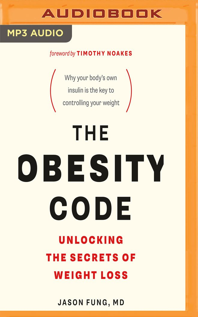 The Obesity Code Unlocking The Secrets Of Weight Loss Dr Jason