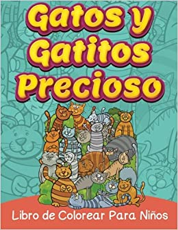 Gatos y gatitos preciosos (Spanish Edition): Barry Sparks: 9781519683700: Amazon.com: Books
