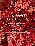Timeless Bouquets, Mil Farjon, 0801986109