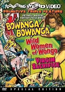 Bowanga Bowanga / Wild Women of Wongo / Virgin Sacrifice (Special Edition)