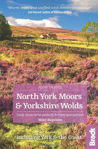 Read Online North York Moors & Yorkshire Wolds (Slow Travel) (Bradt Travel Guides (Slow Travel Series)) ebook