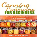Canning and Preserving for Beginners: The Canning Playbook |  Wellnesia Press