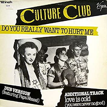 Culture Club Do You Really Want To Hurt Me Dub Version Love Is