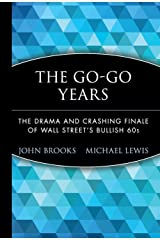 The Go–Go Years: The Drama and Crashing Finale of Wall Street′s Bullish 60s (Wiley Investment Classics) Hardcover