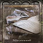 Eclectic Reflections of Now |  S0rceress0