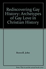 Rediscovering Gay History: Archetypes of Gay Love in Christian History Paperback