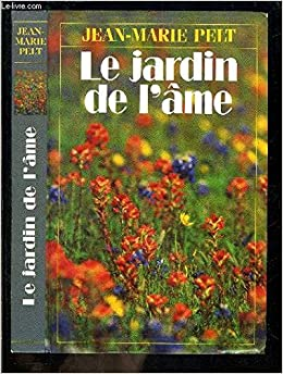 Amazon Fr Le Jardin De L Ame Pelt Jean Marie Livres