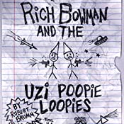 Rich Bowman and the Uzi Poopie Loopies: Bowman Chronicles, Book 1 | Robert Brumm