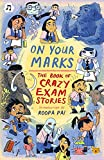 On Your Marks: The Book of Crazy Exam Stories