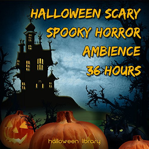 Halloween Scary Spooky Horror Ambience (36 Hours)