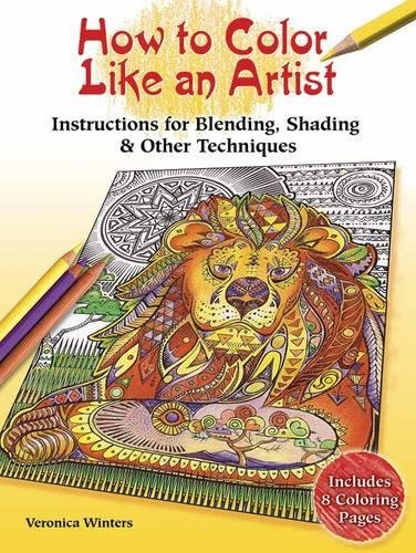 Colored Pencil Instruction (How to Color Like an Artist: Instructions for Blending, Shading & Other)
