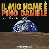 Il Mio Nome E Pino Daniele E Vivo Qui