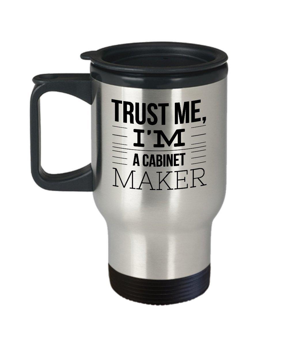キャビネットメーカーコーヒーマグ – Trust Me I ' m a – 職業テーマギフト – 14 Gステンレススチール旅行カップ   B0743CYLZN