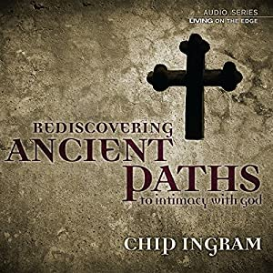 Ancient Paths to Intimacy with God Lecture