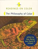 Readings on Color, Vol. 1: The Philosophy of Color