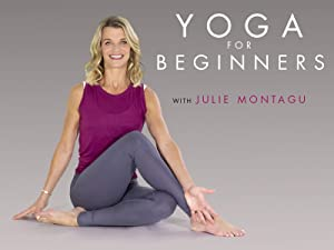 Watch Yoga for Beginners with Julie Montagu | Prime Video