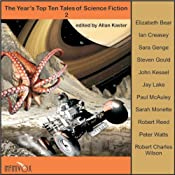 The Year's Top Ten Tales of Science Fiction 2 | Elizabeth Bear, Paul McAuley, Ian Creasey, Steven Gould, Peter Watts, Jay Lake, Robert Charles Wilson, Sarah Monette, John Kessel, Robert Reed