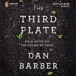 The Third Plate: Field Notes on the Future of Food | Dan Barber