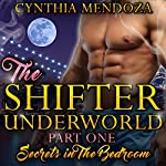Secrets in the Bedroom: Shifter Underworld, Part One | Cynthia Mendoza