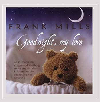 Frank Mills Goodnight My Love Amazoncom Music