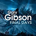 Final Days Audiobook by Gary Gibson Narrated by Nigel Carrington