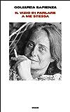 Il vizio di parlare a me stessa: Taccuini 1976-1989 (Supercoralli) (Italian Edition)