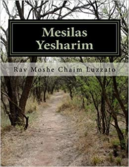 Mesilas Yesharim: The Path of the Just by Rav Moshe Chaim Luzzato (2016-01-25)