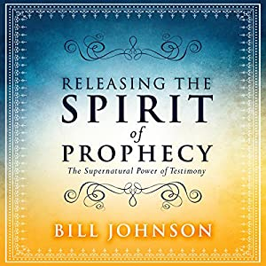 Releasing the Spirit of Prophecy | Livre audio