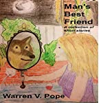 Man's Best Friend: A Collection of Short Stories | Warren V. Pope