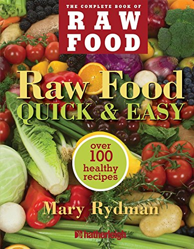The Complete Book of Raw Food: Quick & Easy, Over 100 Healthy Recipes