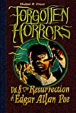 Forgotten Horrors Vol. 8: The Resurrection of Edgar Allan Poe (Volume 8)