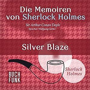 Silver Blaze (Die Abenteuer von Sherlock Holmes) Hörbuch