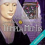 Templa mentis (Les mystères de Druon de Brévaux 3) | Andrea H. Japp
