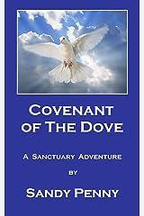Covenant of the Dove: The Past Creates the Future (A Sanctuary Adventure Book 1) Kindle Edition
