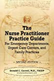 The Nurse Practitioner Practice Guide - Second Edition, Donald Correll, 0984917357