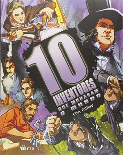 10 Inventores que Mudaram o Mundo - Coleção Os Mais Mais