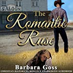 The Romantic Ruse | Barbara Goss