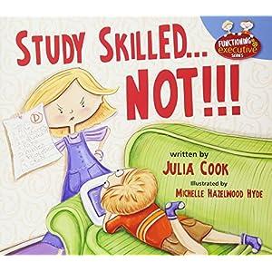 Study Skilled… NOT!!! Paperback – November 15, 2016