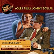 Yours Truly, Johnny Dollar, Volume 4 | John Dawson, Robert Ryf, Les Crutchfield