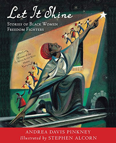 Let It Shine: Stories of Black Women Freedom Fighters