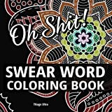 Swear Word Coloring Book: 30 Sweary Designs : Swearing for Fun and Relaxation : Adult Coloring Book