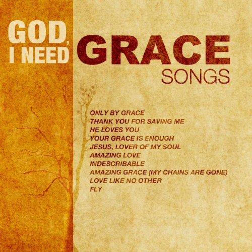 God, I Need Grace Songs