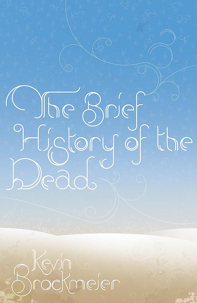 Read Online The Brief History of the Dead PDF