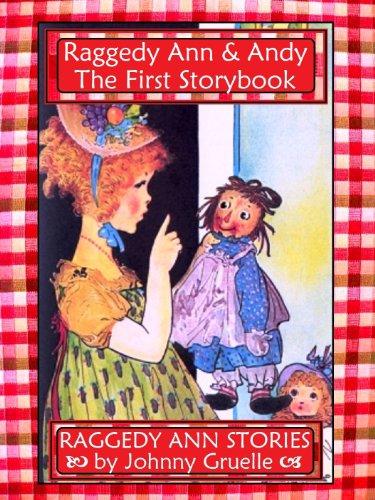 Raggedy Ann Doll History - Raggedy Ann Stories - The Illustrated Treasury Edition (Raggedy Ann & Andy Book 1)